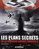 Les plans secrets de la Seconde Guerre mondiale