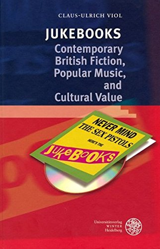 Jukebooks: Contemporary British Fiction, Popular Music, and Cultural Value (Anglistische Forschungen)