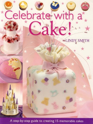 Celebrate With A Cake Step By Guide To Creating 15