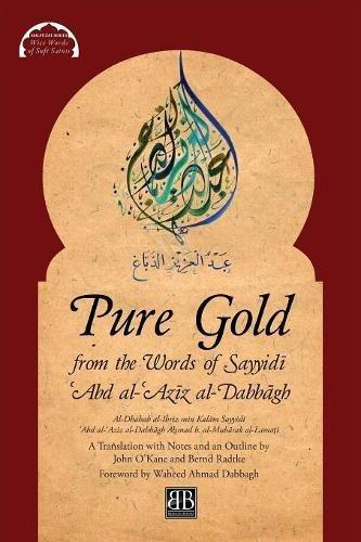 eBookStore Collections: Pure Gold from the Words of Sayyidī ʿAbd al-ʿAzīz al-Dabbāgh: Al-Dhahab al-Ibrīz min Kalām Sayyidī ʿAbd al-ʿAzīz al-Dabbāgh by Aḥmad b. al-Mubārak al-Lamaṭī (Malfuzat Series)