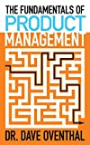 The Fundamentals of Product Management: How To Become A Great Product Manager