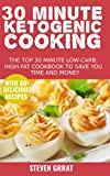 Best 30 Minute Recipe Cooks - 30 Minute Ketogenic Cooking: The Top 30 Minute Review