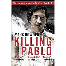 Killing Pablo by Mark Bowden (2016-08-04)