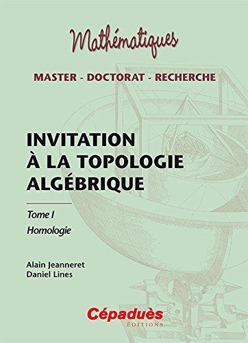 Invitation à la topologie algébrique tome 1 Homologie