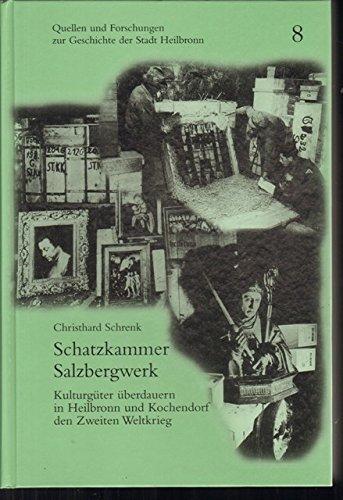 Schatzkammer Salzbergwerk: Kulturgüter überdauern in Heilbronn und Kochendorf den Zweiten Weltkrieg