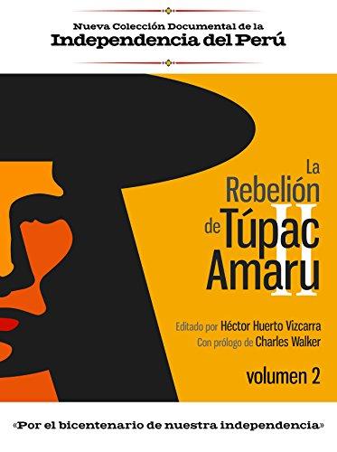La rebelión de Túpac Amaru II: Volumen 2 PDF Descargar Gratis