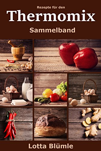 Rezepte Fur Den Thermomix Suppen Vegan Backen Smoothies