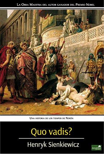 Quo Vadis?: Una historia de los tiempos de Nerón por Henryk Sienkiewicz