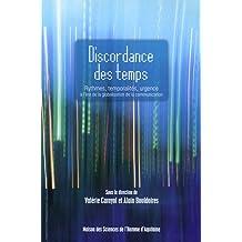 Discordance des temps : Rythmes, temporalités, urgence à l'ère de la globalisation de la communication
