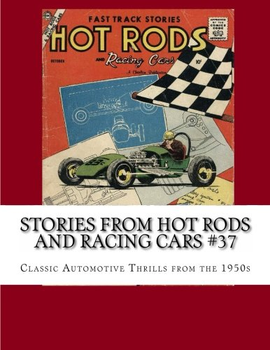 Stories From Hot Rods and Racing Cars #37: Classic Automotive Thrills from the 1950s
