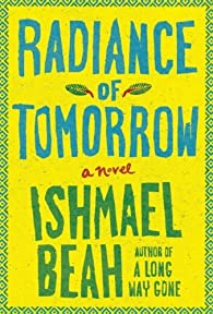 Radiance of Tomorrow by Ishmael Beah par Ishmael Beah
