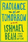 Radiance of Tomorrow by Ishmael Beah par Beah