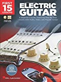 First 15 Lessons - Electric Guitar: A Beginner's Guide, Featuring Step-By-Step Lessons with Audio, Video, and Popular…