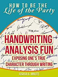 Handwriting Analysis Fun - Exposing One's True Character Through Writing (How To Be the Life of the Party) (English Edition)