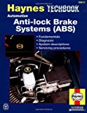 Automotive Anti-lock Brake Systems (ABS) (Haynes Techbook)