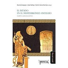 El Estado en el Mediterráneo antiguo: Egipto, Grecia y Roma (Spanish Edition)