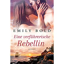 Eine verführerische Rebellin (Historical Romance 1)