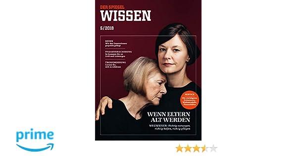 Spiegel Bestellen 5 : Spiegel wissen 5 2018: wenn eltern alt werden: amazon.de: markus