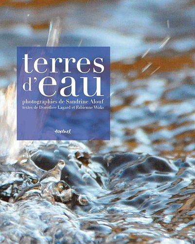 Terres d'eau : Voyage initiatique aux souces de l'eau minérale