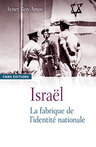 La Israël, la fabrique de l'identité nationale par Avner Ben-amos