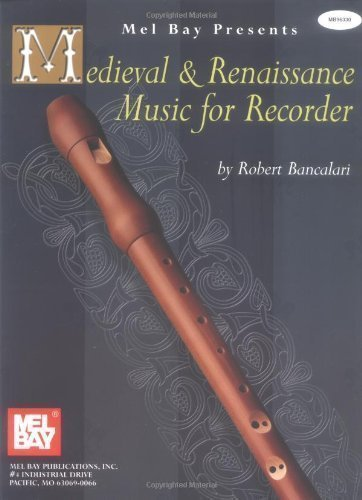 Mel Bay Medieval and Renaissance Music for Recorder: Bancalari by Robert Bancalari (1999-06-04)