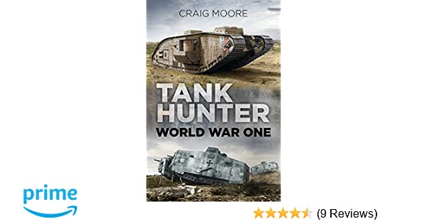 Tank Hunter: World War One: Amazon co uk: Craig Moore