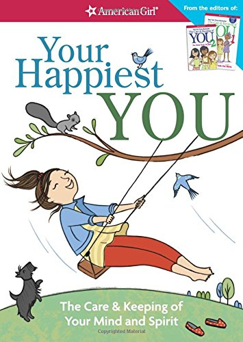 American Körper (Your Happiest You: The Care & Keeping of Your Mind and Spirit (American Girl))
