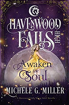 Awaken the Soul: (A Havenwood Falls High Novella) by [Miller, Michele G., Havenwood Falls Collective]