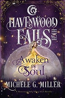 Awaken the Soul: (A Havenwood Falls High Novella) by [Miller, Michele G.]