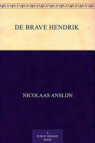 De brave Hendrik: een leesboekje voor jonge kinderen (Dutch Edition)