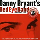 Watching You by Danny Bryant's Red Eye Band