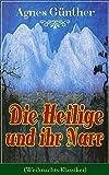 Die Heilige und ihr Narr (Weihnachts-Klassiker): Märchenhafte Liebesgeschichte