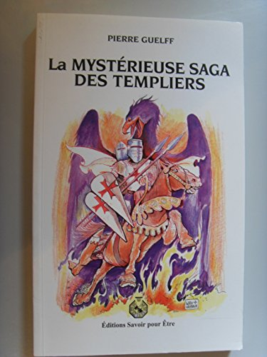 La Mystérieuse Saga des Templiers