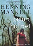 Before The Frost: A Linda Wallander Mystery (Kurt Wallander Mysteries) by Henning Mankell (2005-02-08)