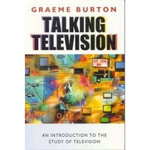 Talking Television: An Introduction to the Study of Television by Graeme Burton (2000-07-28)