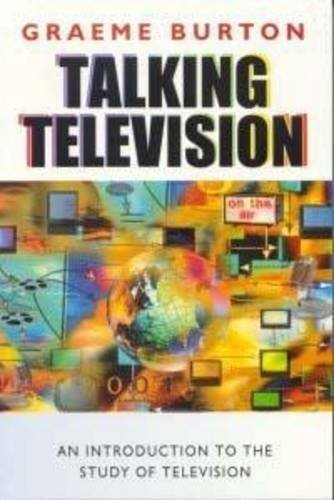 Talking Television: An Introduction to the Study of Television by Graeme Burton (2000-07-28) par Graeme Burton
