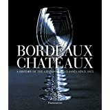 Bordeaux Chateaux (Compact: A History of the Grands Crus Classes since 1855