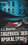Tagebuch der Apokalypse 3: Roman - J.L. Bourne