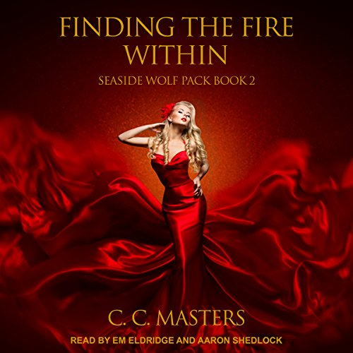 Finding the Fire Within: Seaside Wolf Pack Series, Book 2