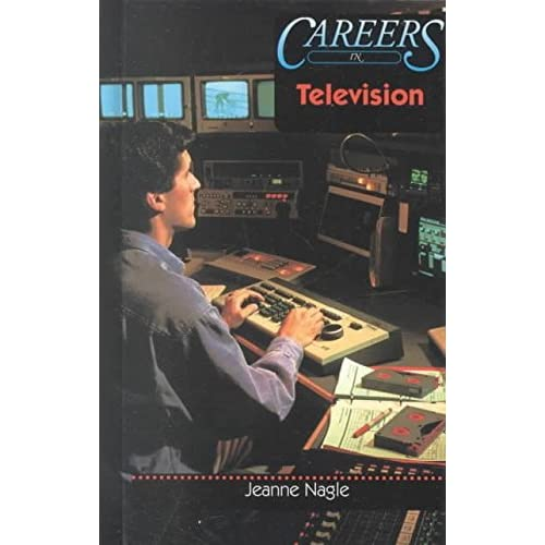[(Careers in Television)] [By (author) Jeanne Nagle] published on (January, 2001)