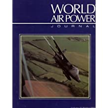 World Air Power Journal: Focus Aircraft: Sepecat Jaguar - the Highly Successful Anglo-French Warplane Described in Detail Vol 11