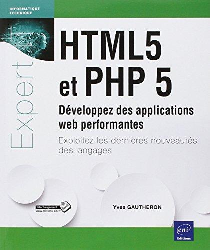 HTML5 et PHP 5 - Développez des applications web performantes - Exploitez les dernières nouveautés des langages