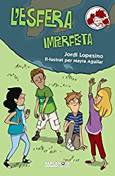 L'esfera imperfecta (Llibres Infantils I Juvenils - Calaix Del Savi - Els Setciències) (Catalan Edition)