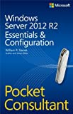 Windows Server 2012 R2 Pocket Consultant Volume 1: Essentials & Configuration 1st edition by Stanek, William (2014) Taschenbuch