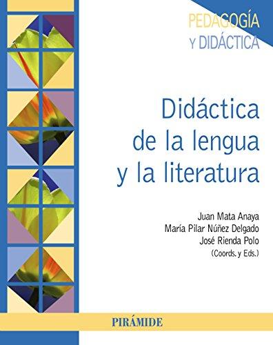 Didáctica de la lengua y de la literatura (Psicología) por Juan Mata Anaya