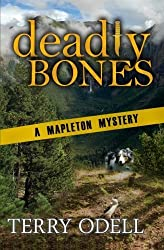 Deadly Bones: A Mapleton Mystery (Volume 2) by Terry Odell (2012-11-01)