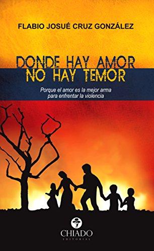 Donde hay amor, no hay temor por Flabio Josué Cruz Gonzalez