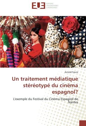 Un traitement médiatique stéréotypé du cinéma espagnol?: L'exemple du Festival du Cinéma Espagnol de Nantes