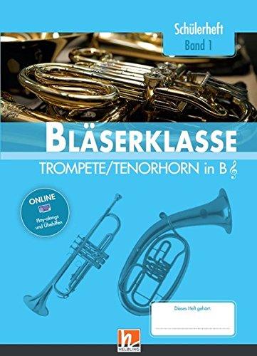 Leitfaden Bläserklasse. Schülerheft Band 1 - Trompete / Tenorhorn: in B. Klasse 5