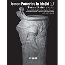 Jomon Potteries in Idojiri Vol.1 B/W Edition: Tounai Ruins: Volume 1 by Idojiri Archaeological Museum (2015-10-13)